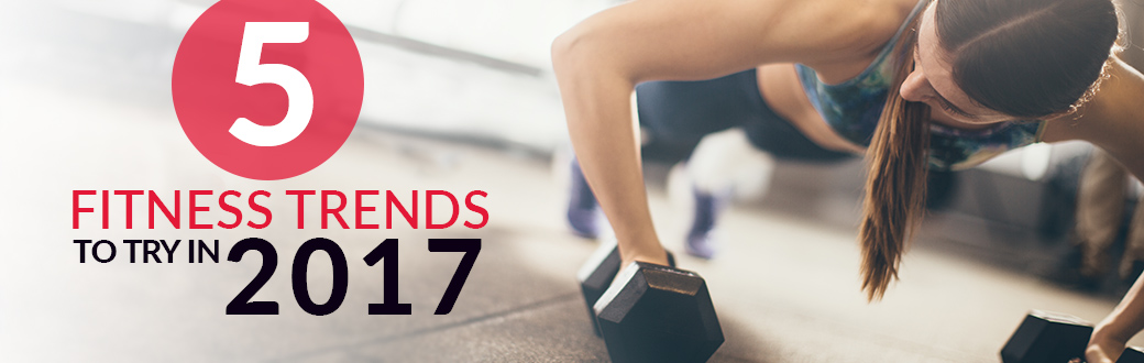 Five Fitness Trends to Try in 2017