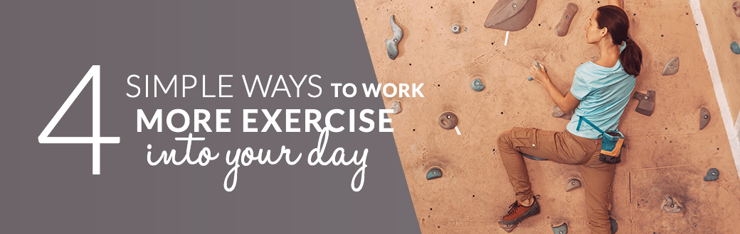 4 Simple Ways to Work More Exercise into Your Day