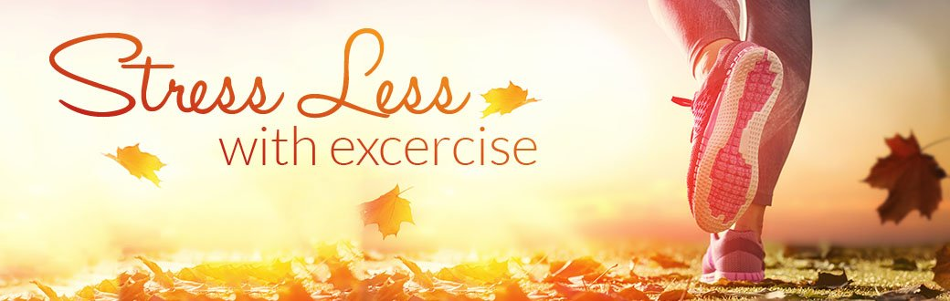Stress Less with Exercise