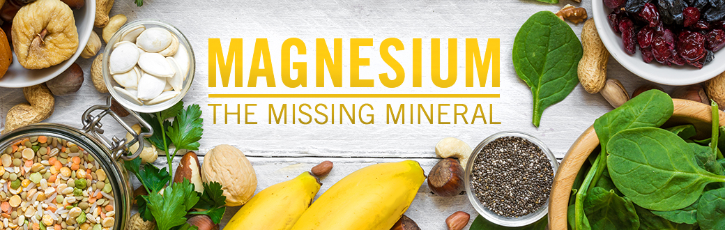 Magnesium: The Missing Mineral
