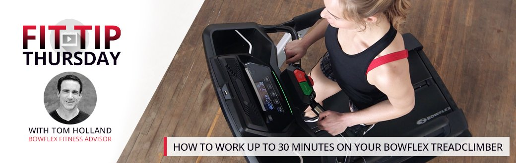 How to Work Up to 30 Minutes on Your Bowflex TreadClimber