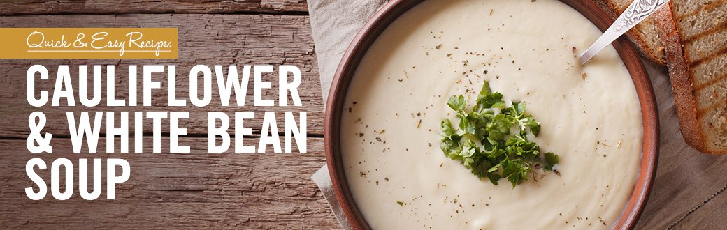 Quick and Easy Recipe: Cauliflower and White Bean Soup