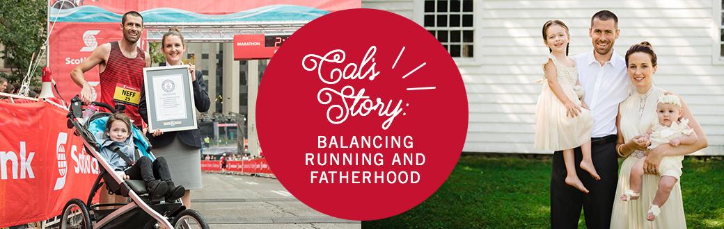 Cals Story Balancing Running and Fatherhood