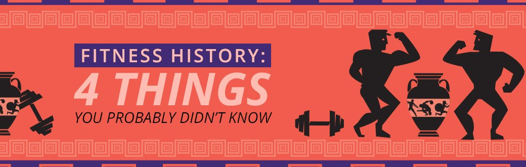Fitness History: 4 Things You Probably Didn't Know