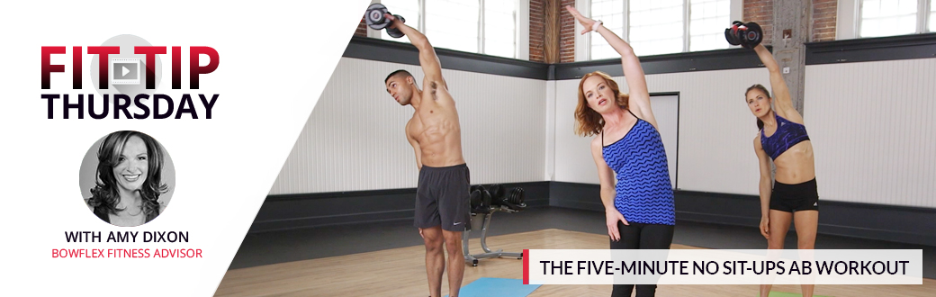 The Five Minute No Sit-Ups Ab Workout - Fit Tip Thursday with Amy Dixon, Bowflex Fitness Advisor