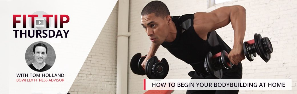 How to Begin Your Bodybuilding at Home