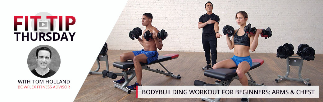 Bodybuilding Workout for Beginners: Arms and Chest