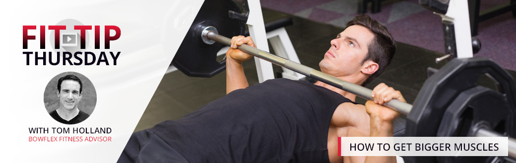 A fit man performing a bench press. Fit Tip Thursday: How to Get Bigger Muscles