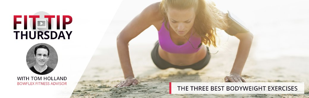 Fit Tip Thursday: The Three Best Bodyweight Exercises