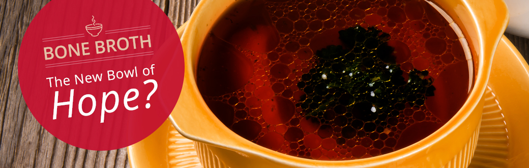 Bone Broth: The New Bowl of Hope?