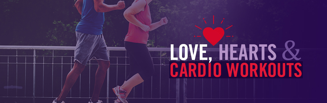 Love, Hearts, and Cardio Workouts