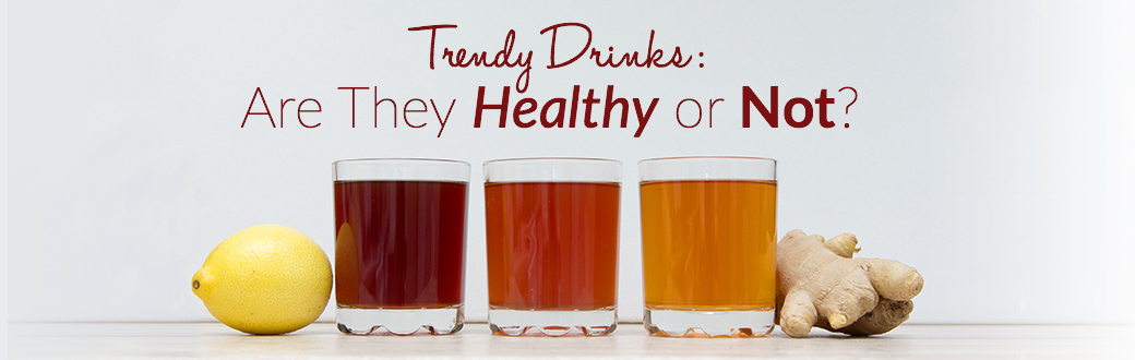 Trendy Drinks Are They Healthy or Not