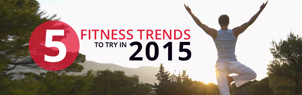 Fitness Trends to Try in 2015