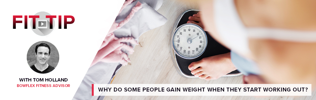 A person standing on a scale. Tom's 1 Minute Pro Tip - Why Do Some People Gain Weight When They Start Working Out?