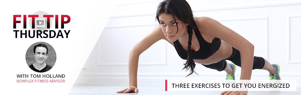 Three Exercises to Get Your Energized