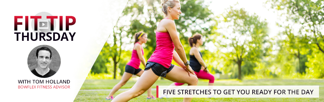 Five Stretches to get You Ready for the Day