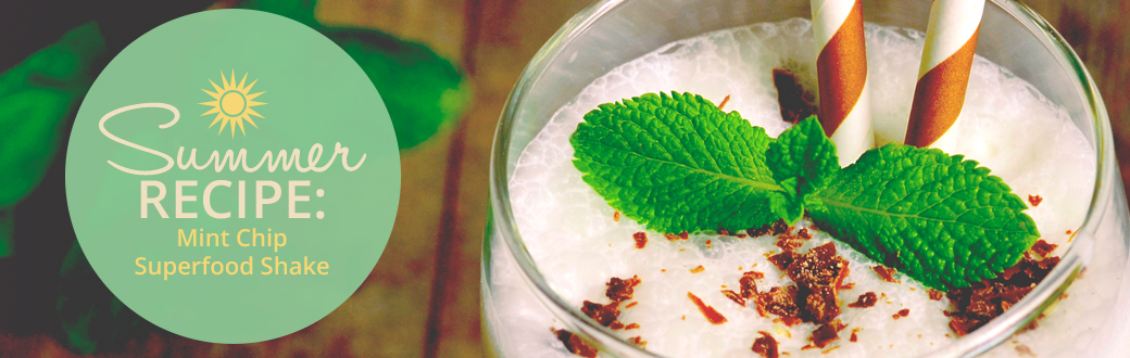 Summer Recipe: Mint Chip Superfood Shake