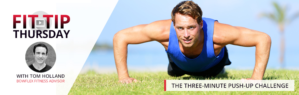Fit Tip Thursday: The Three-Minute Push-up Challenge