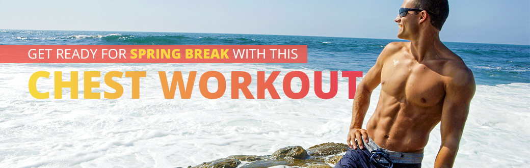 Get Ready for Spring Break with this Chest Workout