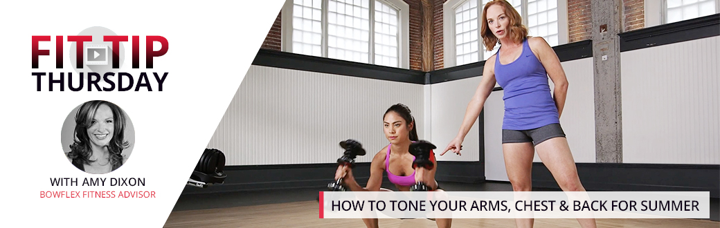 How to Tone Your Arms, Chest and Back for Summer