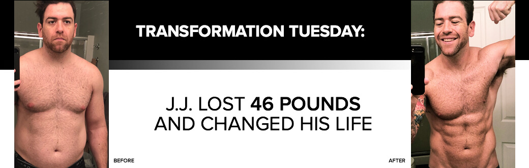 Transformation Tuesday: J.J. Lost 46 Pounds and Changed His Life