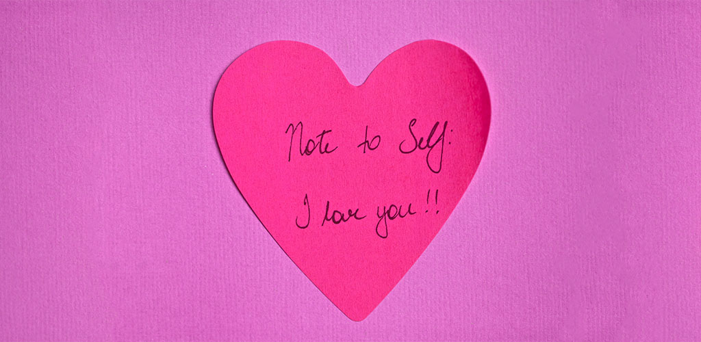 Note to self: I love you!!