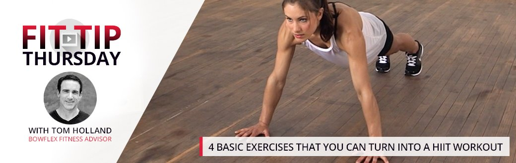 4 Basic Exercises that You can Turn into a HIIT Workout