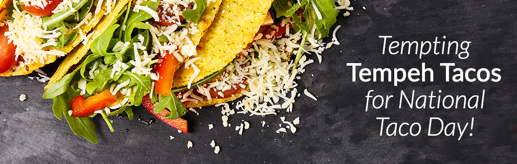 Tempting Tempeh Tacos for National Taco Day!