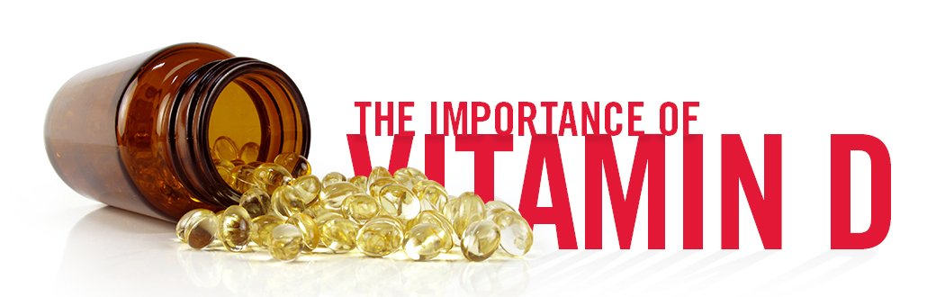 The Importance of Vitamin D