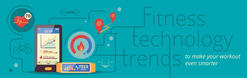 Fitness Technology Trends to Make Your Workout Even Smarter