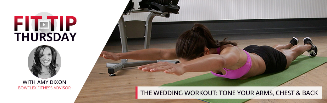 The Wedding Workout: Tone Your Arms, Chest and Back