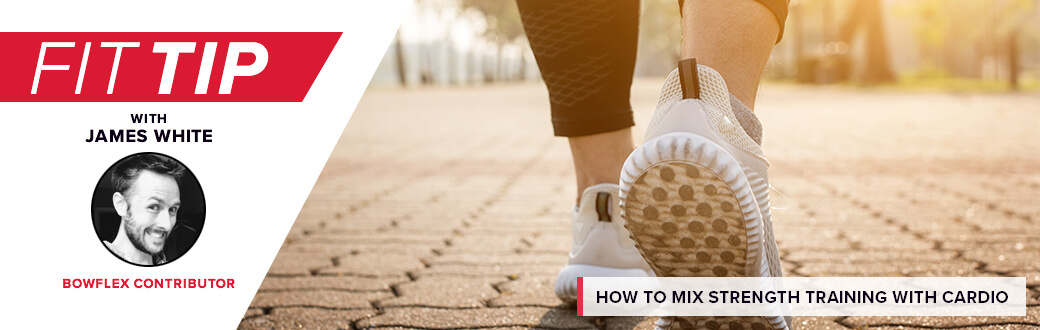 Fit Tip with James White, Bowflex Contributor. How to mix strength training with cardio.