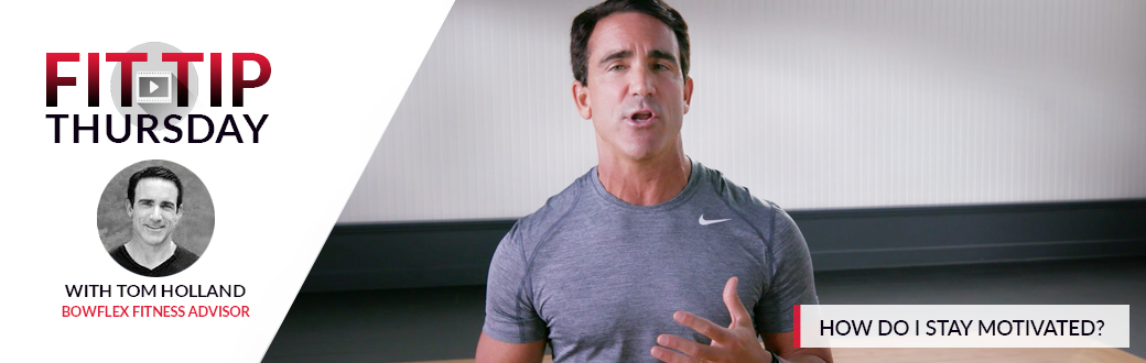 Fit Tip Thursday: How Do I Stay Motivated?