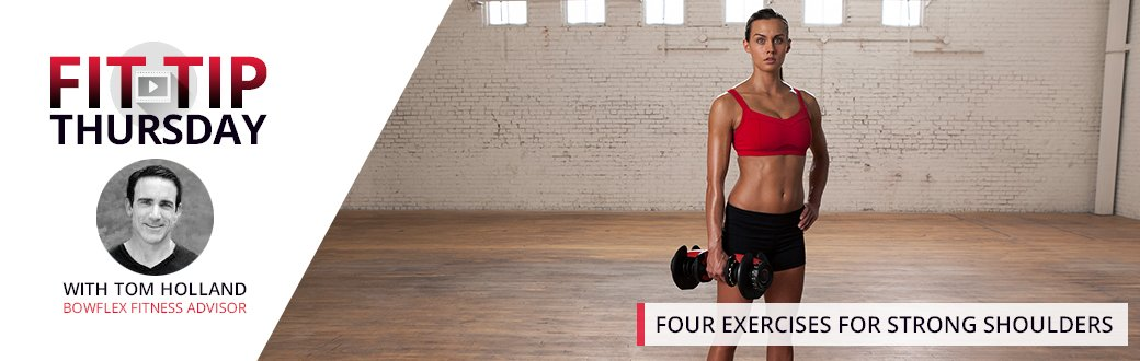 Fit Tip Thursday: Four Exercises for Strong Shoulders