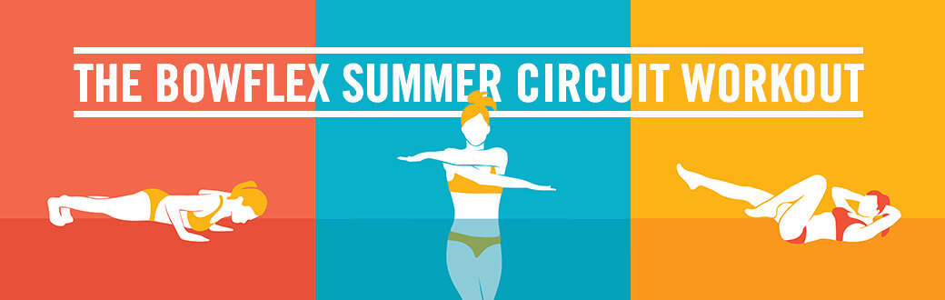 The Bowflex Summer Circuit Workout