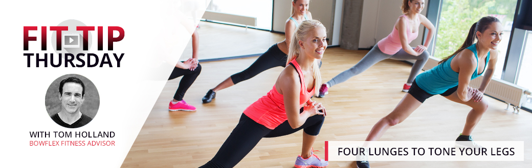 Four Lunges to Tone Your Legs