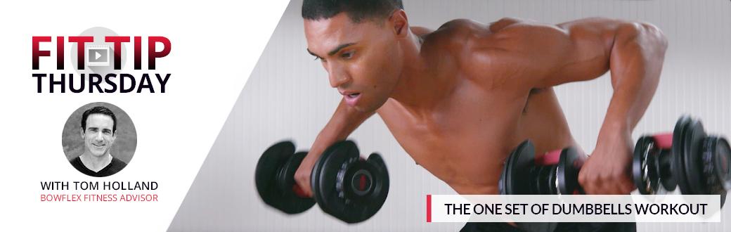 Fit Tip Thursday: The One Set Of Dumbbells Workout